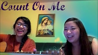 Count on Me - Bruno Mars || Acoustic Cover Ft. Patricia