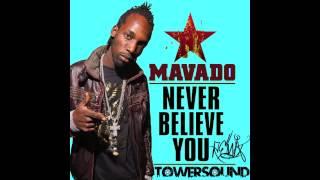 Mavado - Me Never Believe You (TowerSound Remix)