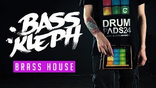 BASS KLEPH - BRASS HOUSE - DRUM PADS 24