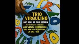 Trio Virgulino - Qui Nem Jiló - feat. Zeca Baleiro