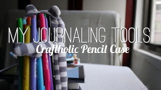 My Journaling Tools - Craftholic Pencil Cases