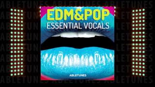 """EDM & POP Essential Vocals"" Sample Pack by Abletunes"