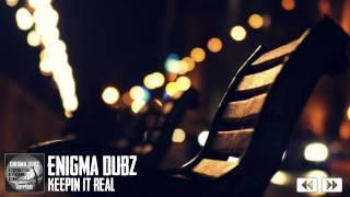 ENiGMA Dubz - Keepin It Real