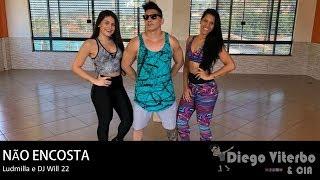 Não Encosta - Ludmilla e DJ Will 22 / Coreografia - Diego Viterbo & CIA