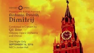 Odyssey Opera presents Antonín Dvořák's Dimitrij