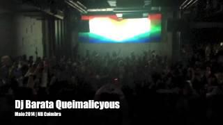 DJ BARATA  QUEIMALICYOUS COIMBRA 2014