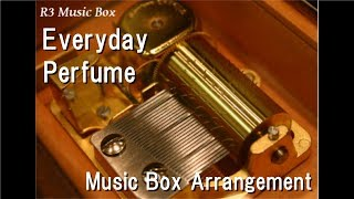 Everyday/Perfume [Music Box]