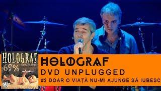 Holograf - Doar o viata nu mi ajunge sa iubesc (Concert Unplugged Patria)