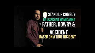Father, Dowry & Accident  Stand Up Comedy by Rajasekhar Mamidanna