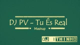 DJ PV - Tu És Real (Mashup / Remix DjIthinho) ft. Fernandinho, Gabriela Rocha