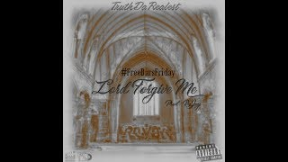 TruthDaRealest- Lord Forgive Me (Prod Rujay) Music Video