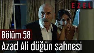 Ezel 58.Bölüm Azad Ali Düğün Sahnesi