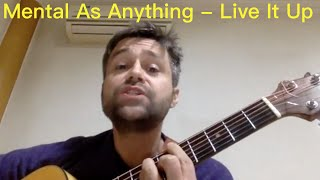Mental As Anything Live It Up Cover on Acoustic Guitar - Singalong Insomnia #1