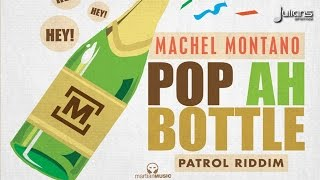 "Machel Montano - Pop Ah Bottle (Patrol Riddim) ""2015 Trinidad Soca"""