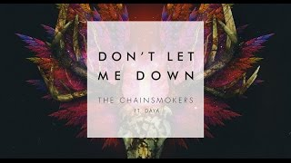 The Chainsmokers ft. Daya - Don't Let Me Down (slowed version)