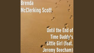 Until the End of Time Daddy's Little Girl (feat. Jeremy Beecham)