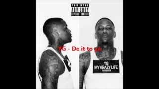 YG ft Tee Flii - Do It To Ya Lyrics