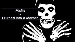Misfits - I Turned Into A Martian Lyrics ( Sub Español / Ingles ESP ING Subtitulado ) Subs