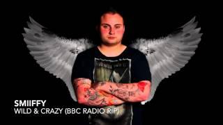 Smiiffy Wild & Crazy [BBC WM Radio Rip]