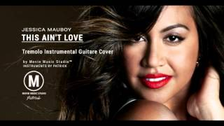 Jessica Mayboy - This Ain't Love ( Instrumental Studio Cover )