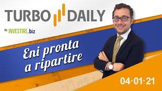 Turbo Daily 04.01.2021 - Eni pronta a ripartire