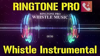 Whistle Music || Instrumental Music || RINGTONE PRO || ROMANTIC SAD MUSIC || Rapper, Hip hop music