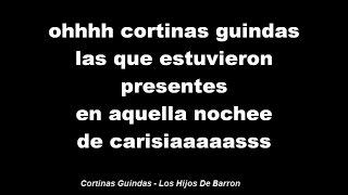 (Letra) Cortinas Guindas - Hijos De Barrón