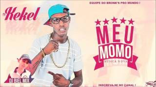 Mc Kekel   Meu Momô  Dj Biel Mix  Aúdio Oficial Lançamento 2015
