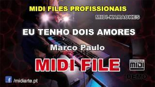 ♬ Midi file  - EU TENHO DOIS AMORES - Marco Paulo