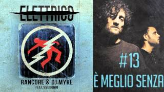 Rancore & Dj Myke - E' Meglio Senza (Elettrico  #13)