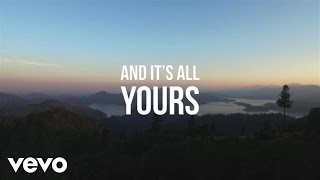 Chris Tomlin - All Yours (Lyric Video)