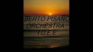 Berto Pisano Orchestra - IDEE