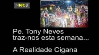 Pe. Tony Neves sobre a Realidade Cigana