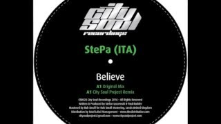 StePa (ITA) - Believe [forthcoming on City Soul Recordings]