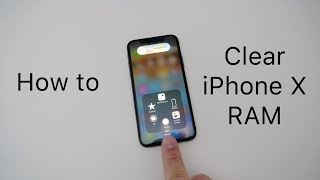 How To Clear iPhone X RAM Memory