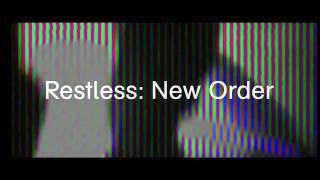 New Order - Restless (Official Video Trailer)