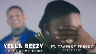 """Yella Beezy - """"That's On Me"""" Remix ft. Trapboy Freddy"""