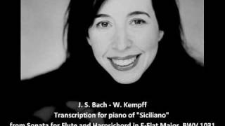 J. S. Bach-W. Kempff - Transcription for piano of Siciliano from Sonata for Flute and Harps. BWV1031