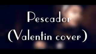 Dudu Lopes - Pescador (Valentin Cover)