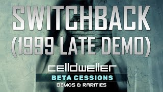 Celldweller - Switchback (1999 Late Demo)