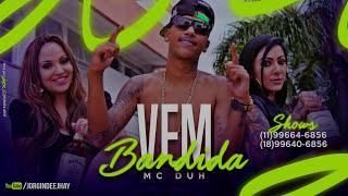 MC Dúh - Vem Bandida (Vídeo Clipe Oficial) Jorgin Official