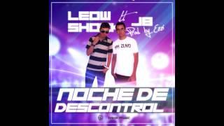 Noche de descontrol - Leow Shock ft J.B (Prod. By Ezzi)