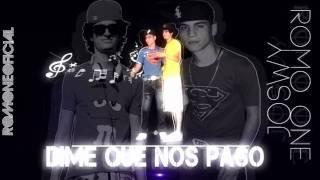 Dime que nos paso - Romo One ft Joswy - ROMO ONETV - 2012