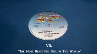 Takin' me to paradise (Raynard J.) VS. The most beautiful girl in the world (Prince)