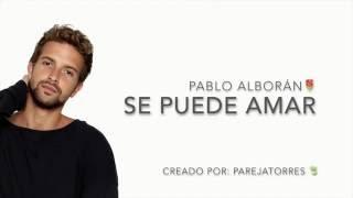 Se Puede Amar   Pablo Alborán con letra Tres Veces Ana