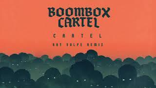 Boombox Cartel - Dem Fraid (feat. Taranchyla) [Ray Volpe Remix]