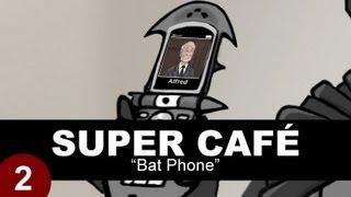 Super Cafe: Bat Phone
