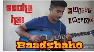 Socha Hai - Baadshaho - Guitar lesson - Emraan Hashmi,Jubin Nautiyal width=