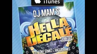 DJ MAM'S ft Tony Gomez & Ragga Ranks - Hella Decalé (Remix 2013)