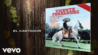 Vicente Fernández - El Cantador (Cover Audio)